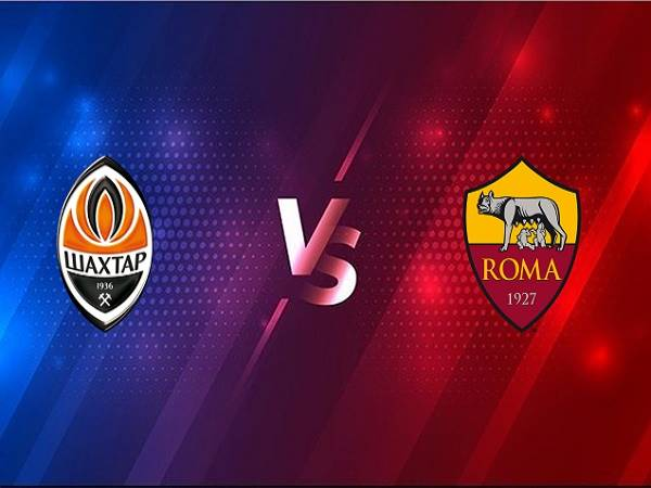 Soi kèo Shakhtar Donetsk vs AS Roma – 00h55 19/03, Cúp C2 Châu Âu