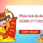 Phân tích dự đoán SXMB 27/7/2021 hôm nay