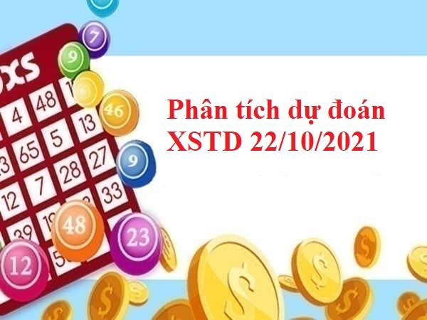 Phân tích dự đoán XSTD 22/10/2021